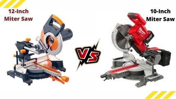 10 inch vs 12 inch miter saw