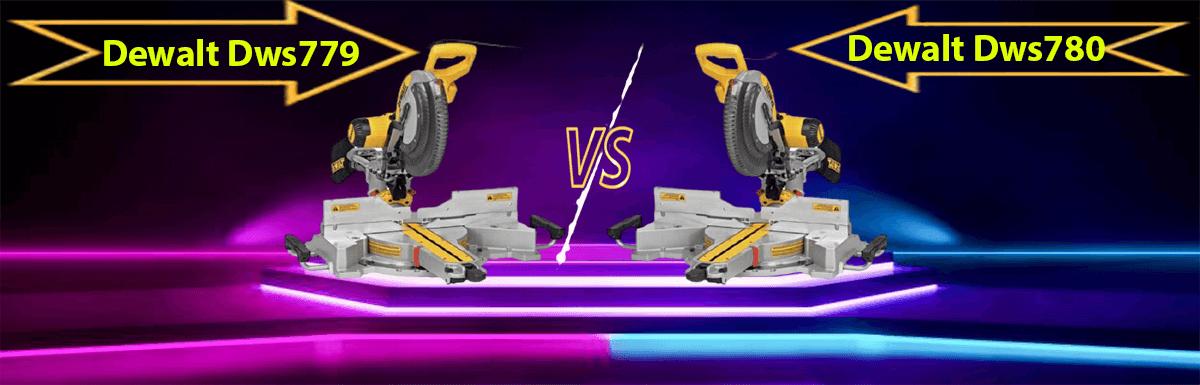 Dewalt Dws779 vs Dws780 Comparison Guide Which One Is Best?