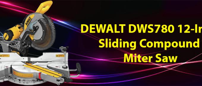 dewalt-dws780-12-inch-sliding-compound-miter-saw-review